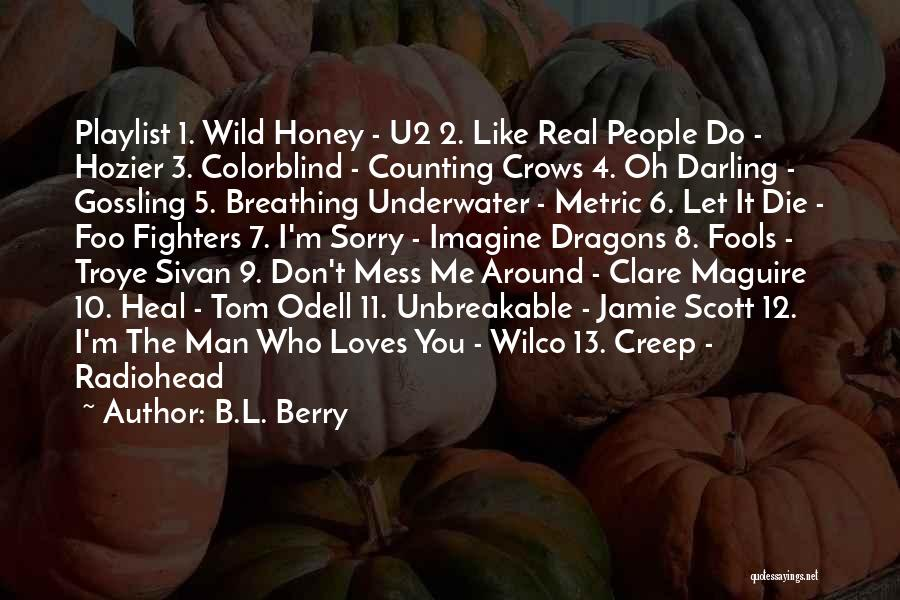 Wild Berry Quotes By B.L. Berry