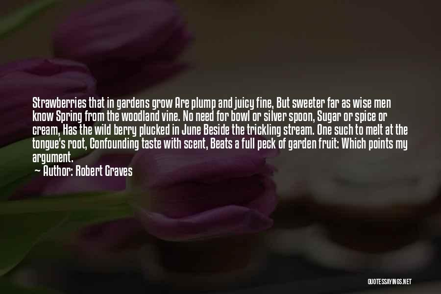 Wild Berry Quotes By Robert Graves