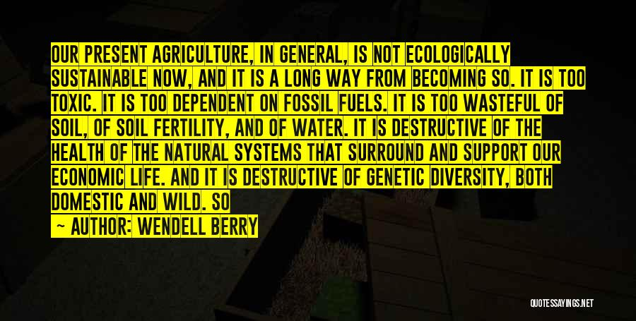 Wild Berry Quotes By Wendell Berry