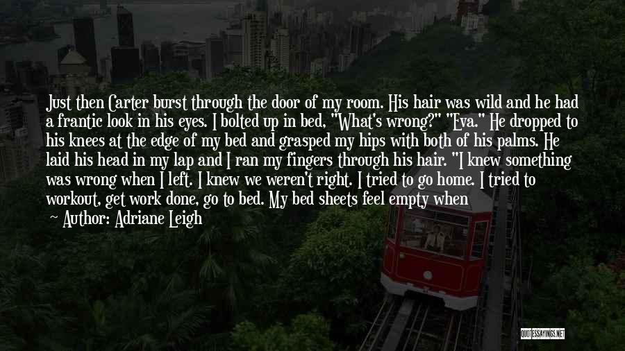 Wild Hair Quotes By Adriane Leigh