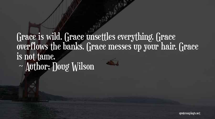Wild Hair Quotes By Doug Wilson