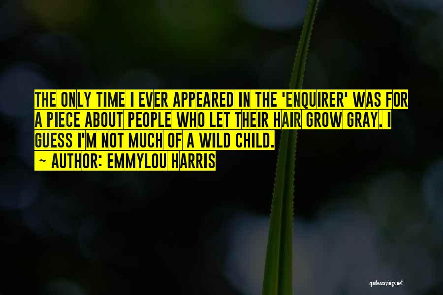 Wild Hair Quotes By Emmylou Harris