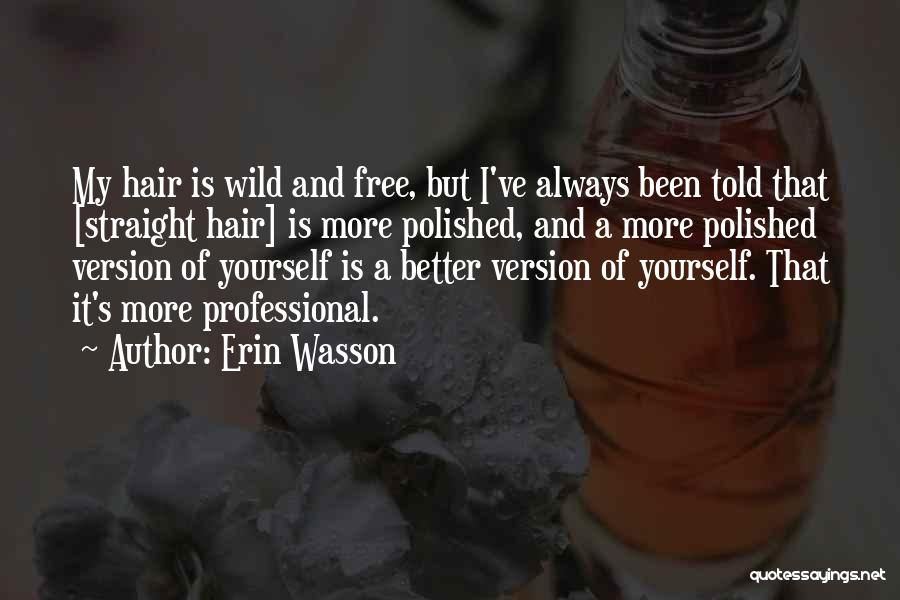 Wild Hair Quotes By Erin Wasson