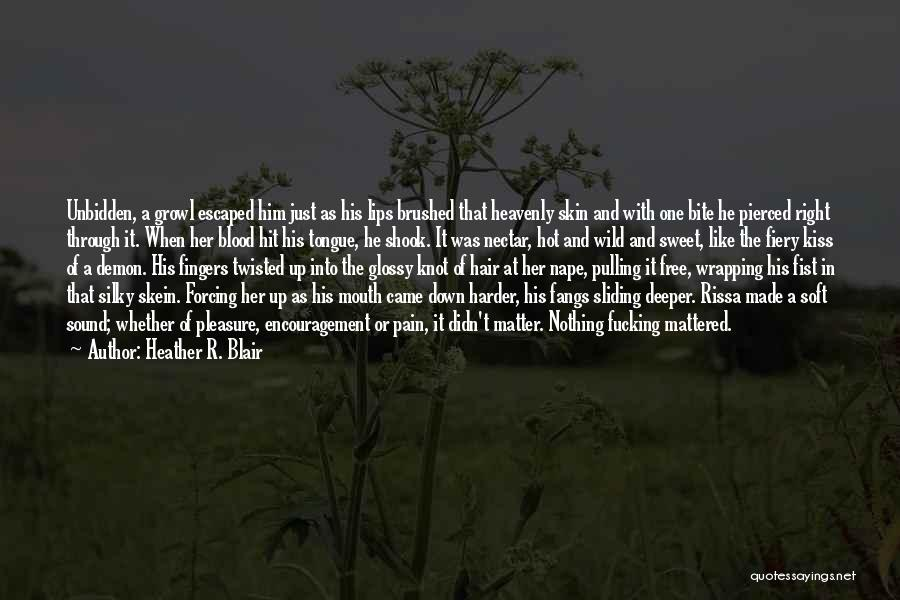 Wild Hair Quotes By Heather R. Blair