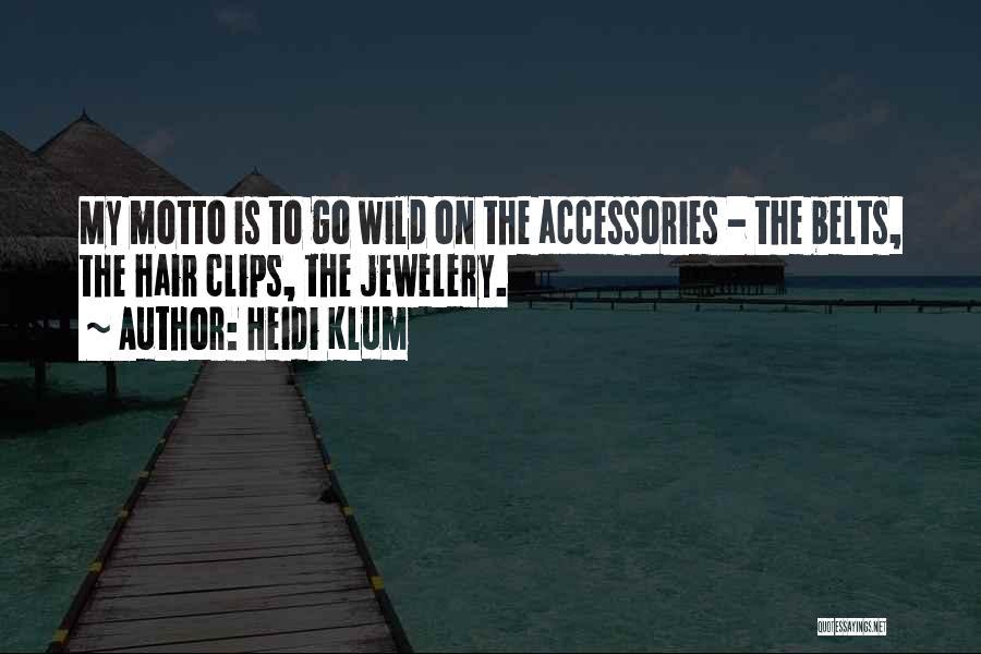 Wild Hair Quotes By Heidi Klum