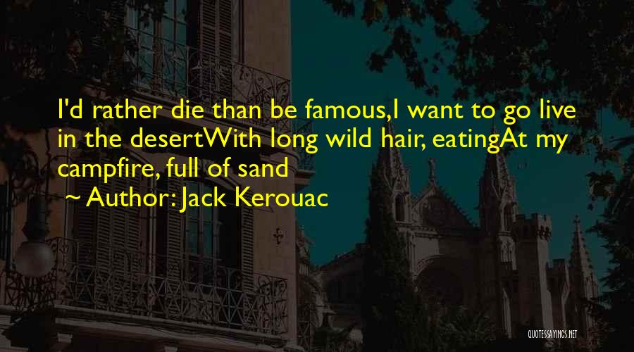 Wild Hair Quotes By Jack Kerouac