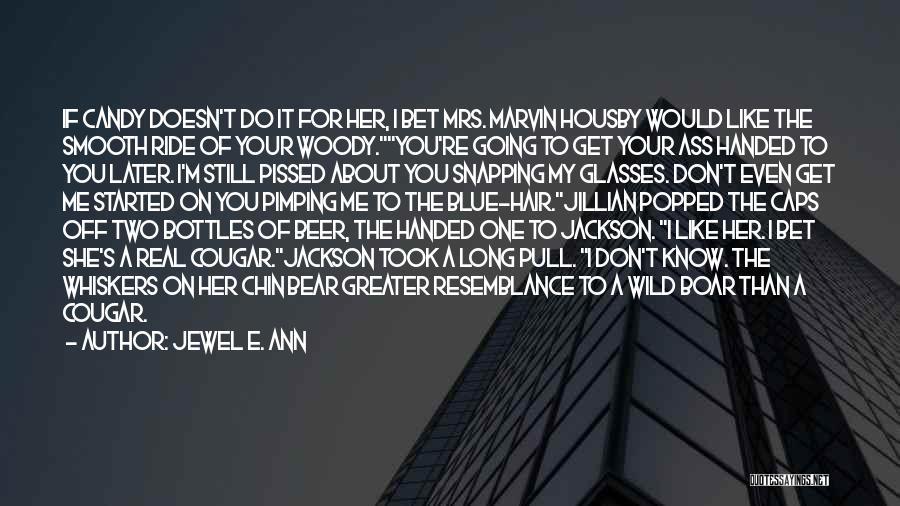 Wild Hair Quotes By Jewel E. Ann