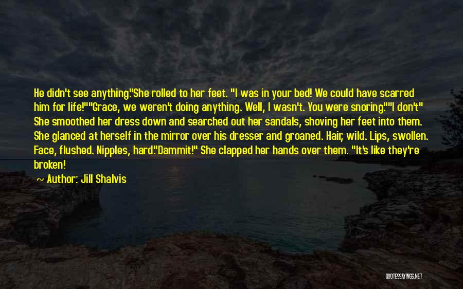 Wild Hair Quotes By Jill Shalvis