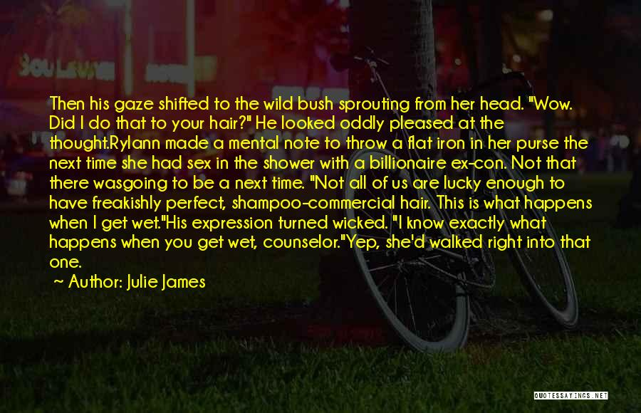 Wild Hair Quotes By Julie James