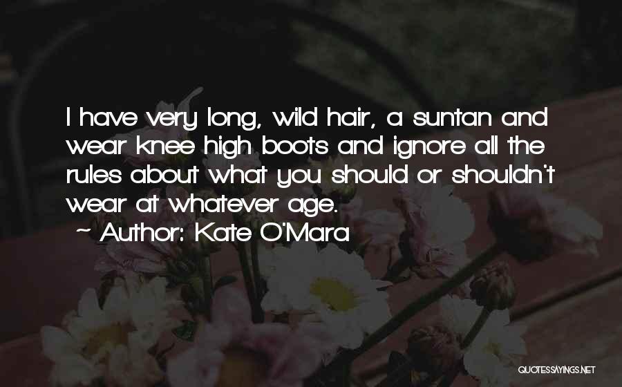 Wild Hair Quotes By Kate O'Mara