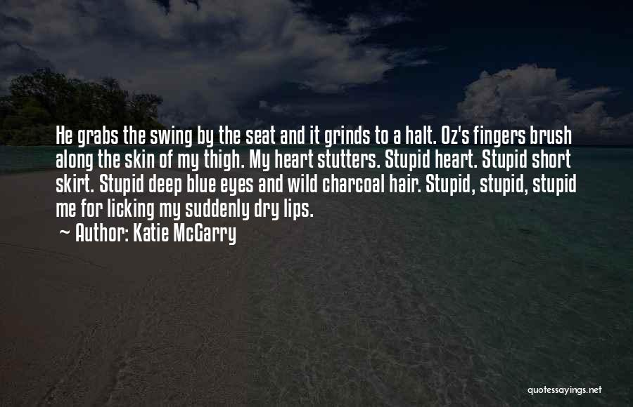 Wild Hair Quotes By Katie McGarry