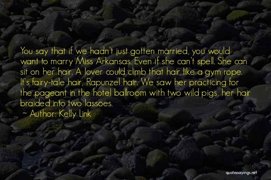 Wild Hair Quotes By Kelly Link