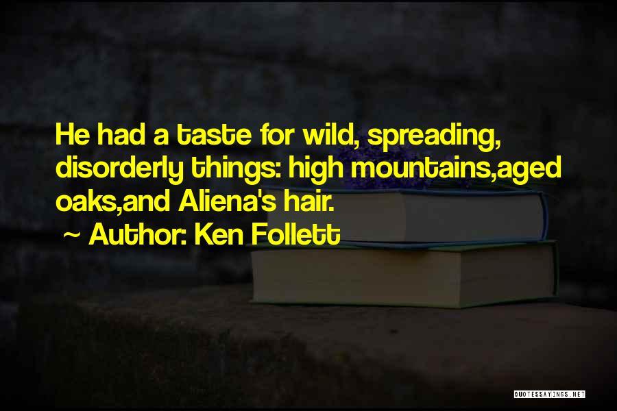 Wild Hair Quotes By Ken Follett