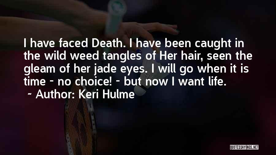 Wild Hair Quotes By Keri Hulme