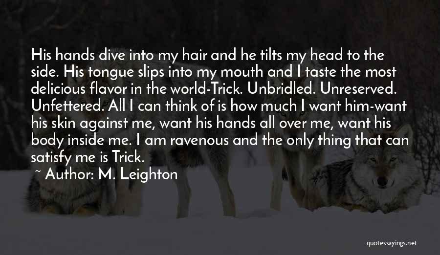Wild Hair Quotes By M. Leighton