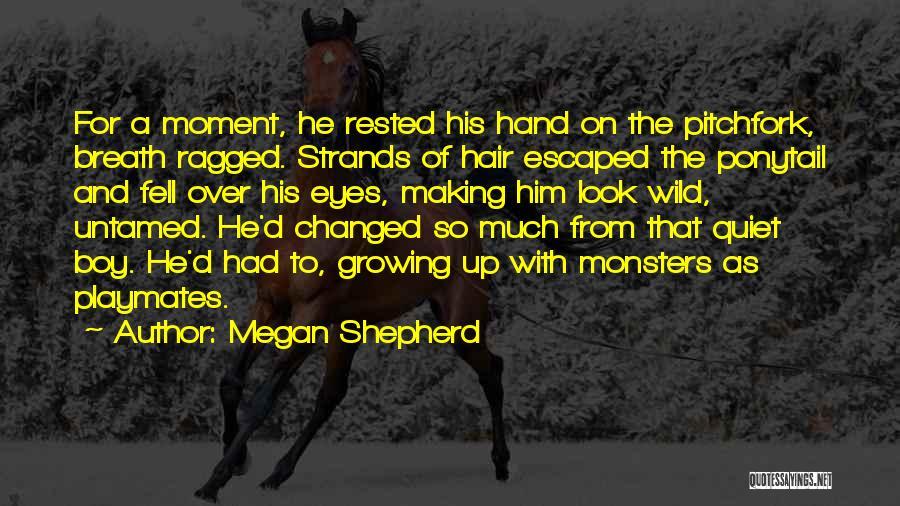 Wild Hair Quotes By Megan Shepherd