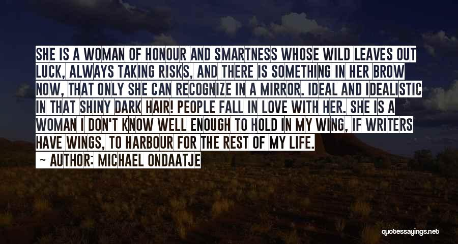 Wild Hair Quotes By Michael Ondaatje