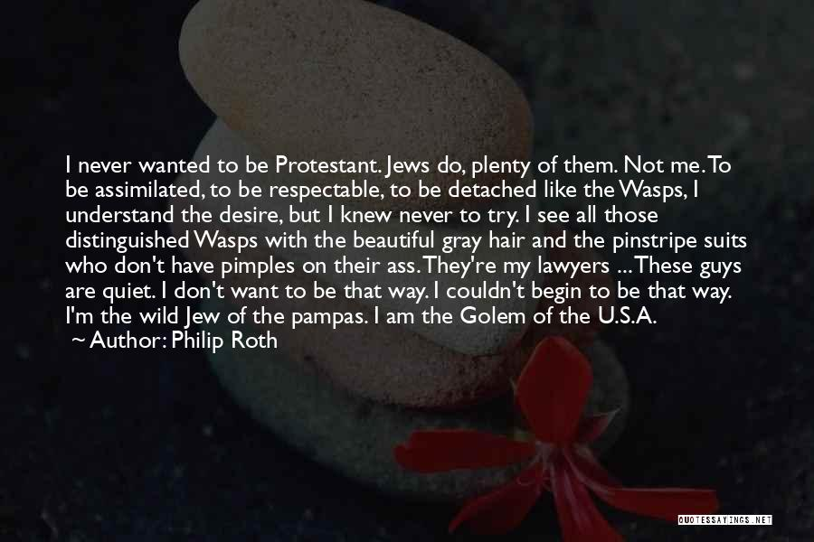 Wild Hair Quotes By Philip Roth
