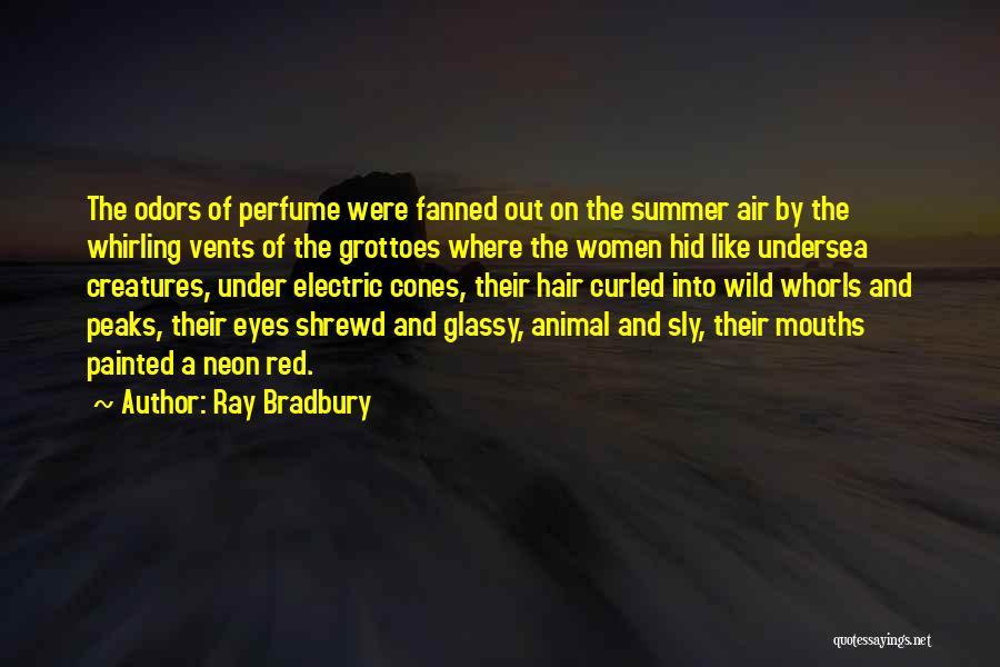 Wild Hair Quotes By Ray Bradbury