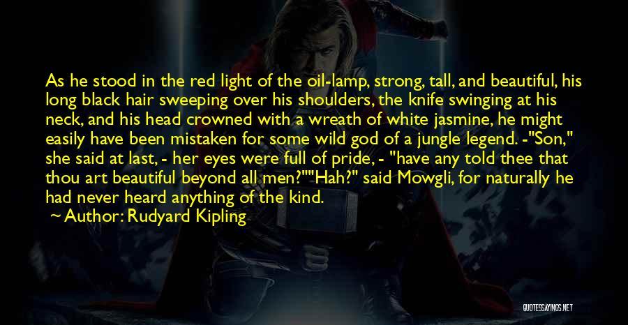 Wild Hair Quotes By Rudyard Kipling