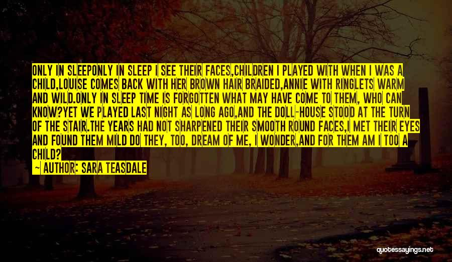 Wild Hair Quotes By Sara Teasdale