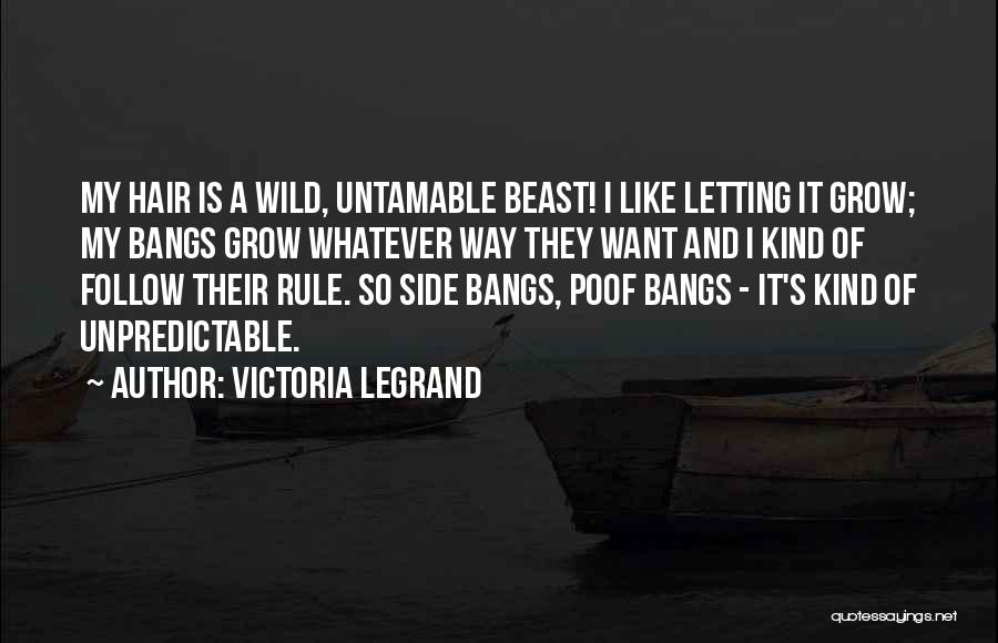 Wild Hair Quotes By Victoria Legrand