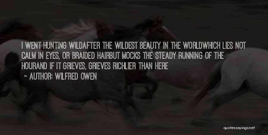 Wild Hair Quotes By Wilfred Owen