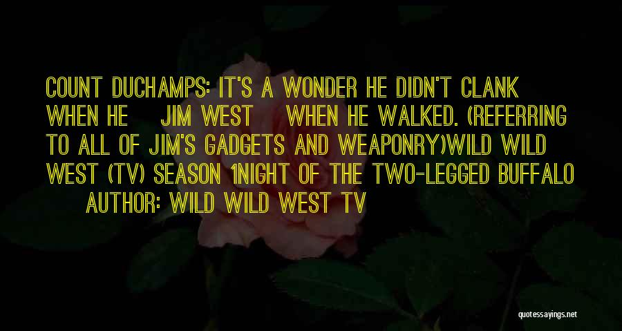 Wild Wild West TV Quotes 2037762