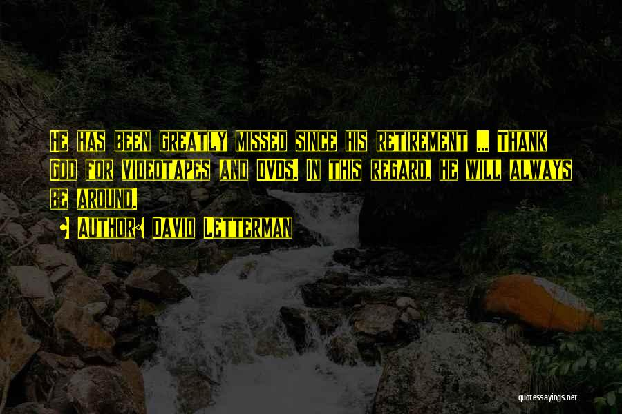 Will Always Be Missed Quotes By David Letterman
