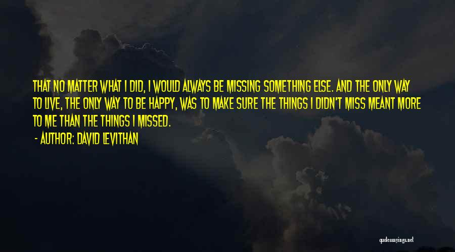 Will Always Be Missed Quotes By David Levithan
