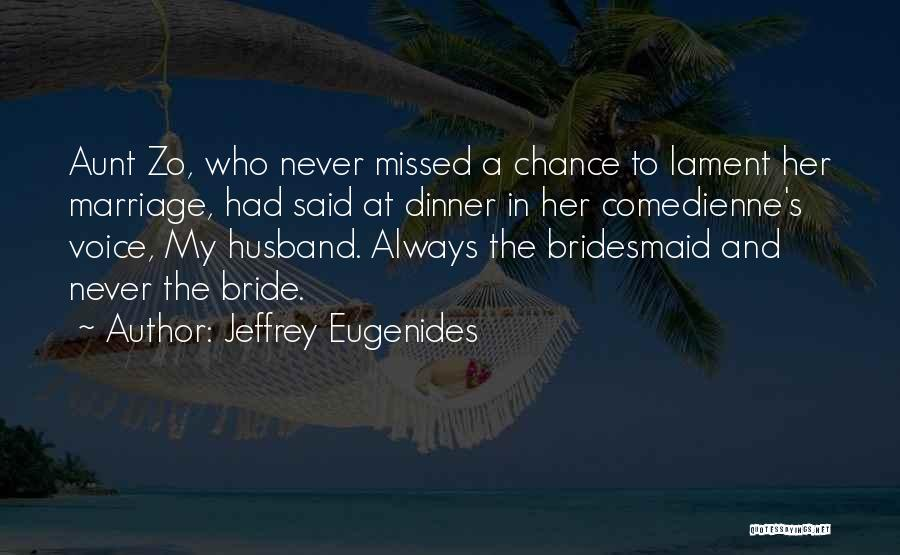 Will Always Be Missed Quotes By Jeffrey Eugenides