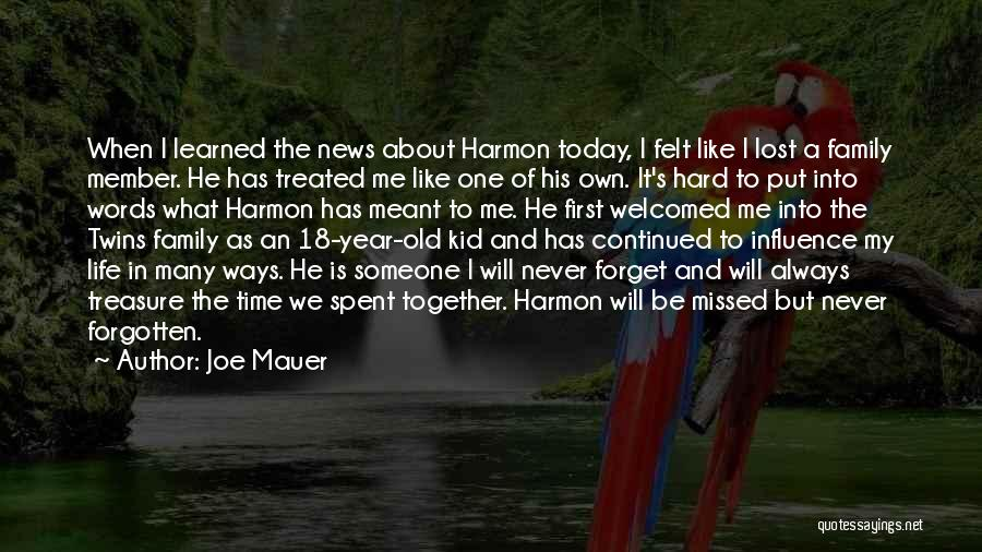 Will Always Be Missed Quotes By Joe Mauer