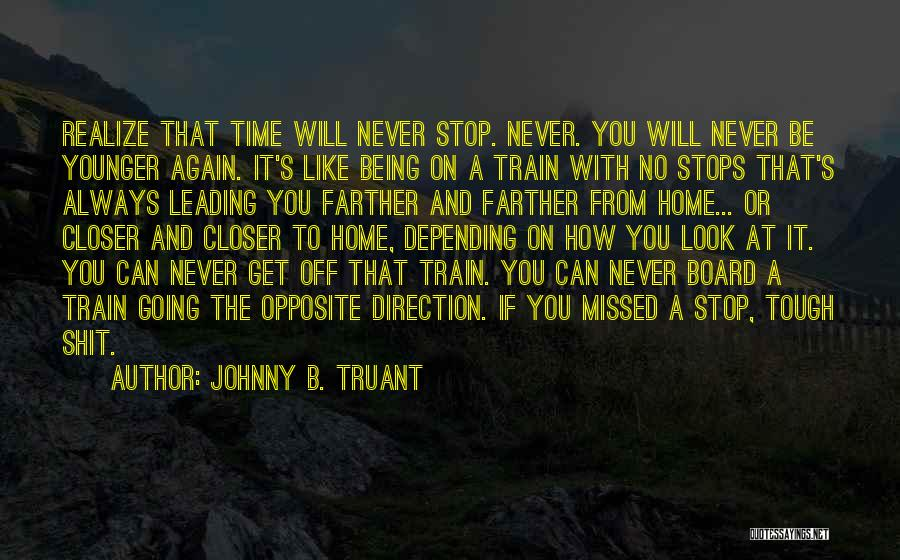 Will Always Be Missed Quotes By Johnny B. Truant