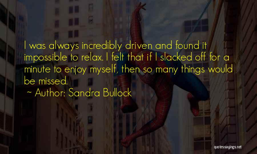 Will Always Be Missed Quotes By Sandra Bullock