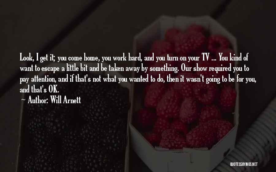 Will Arnett Quotes 1239324