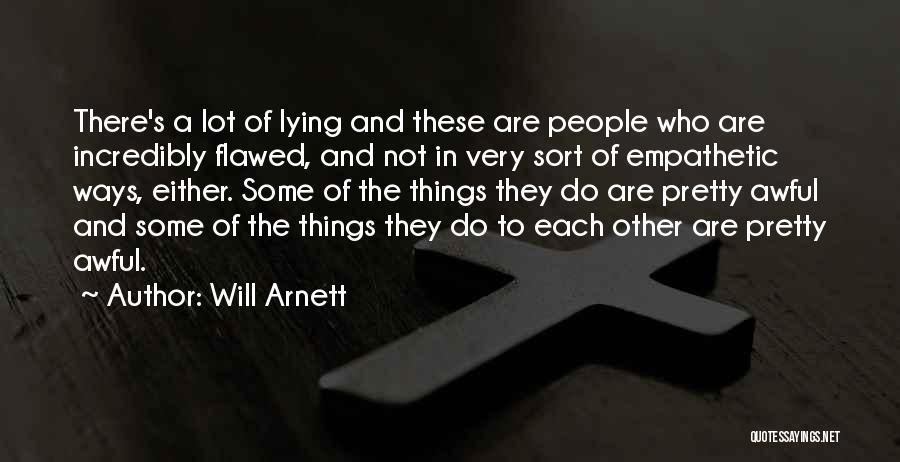 Will Arnett Quotes 1596812