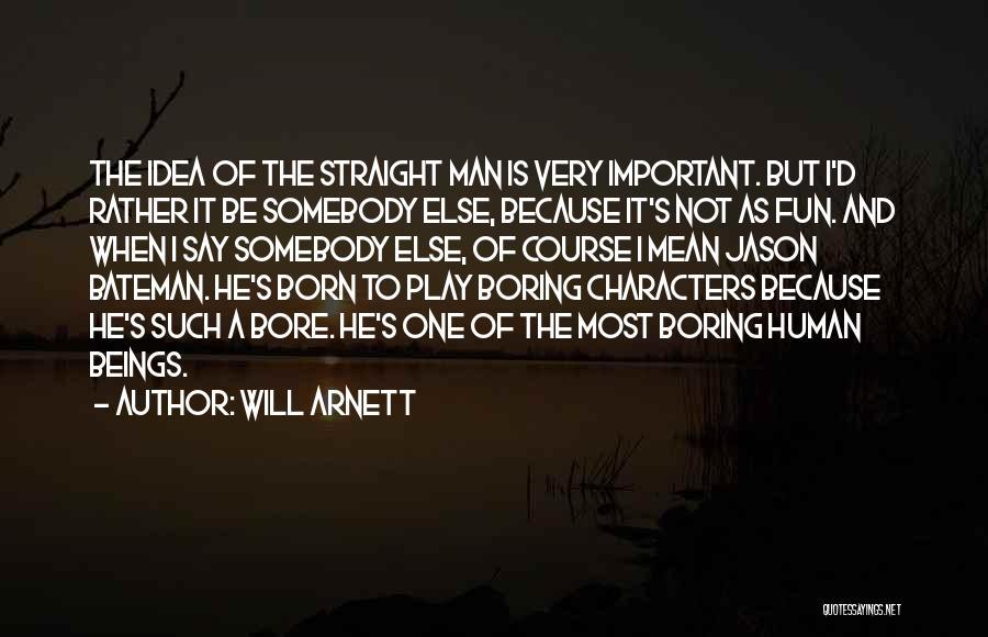 Will Arnett Quotes 1599768