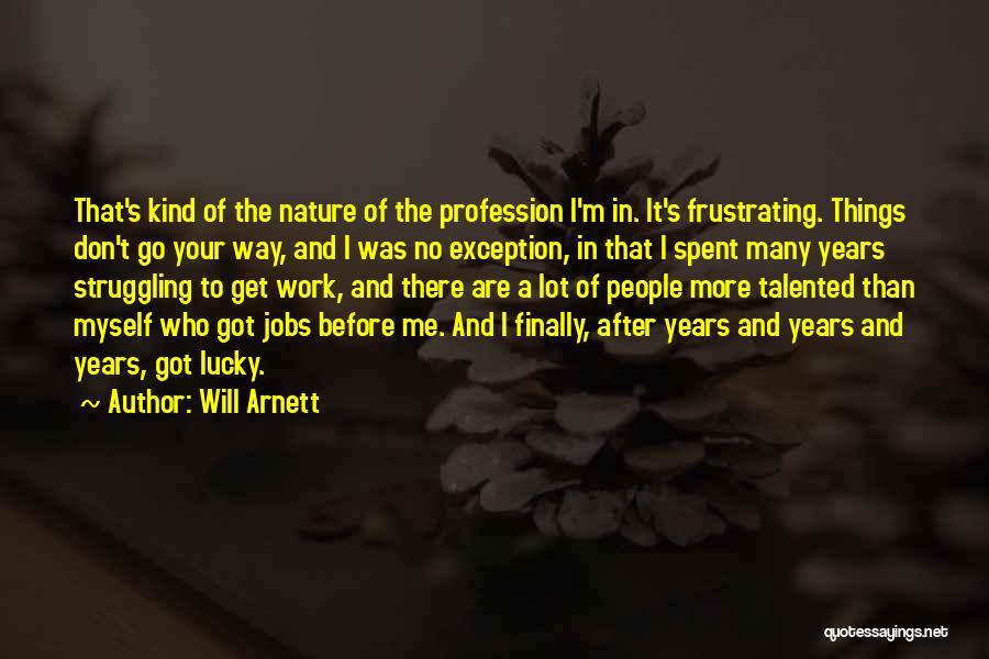 Will Arnett Quotes 1718047