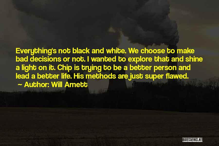 Will Arnett Quotes 522277
