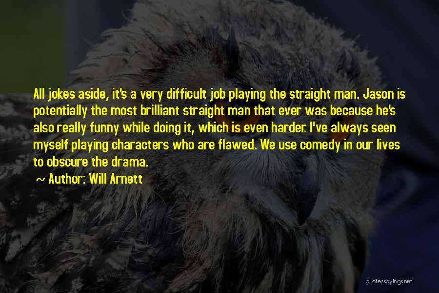 Will Arnett Quotes 536407