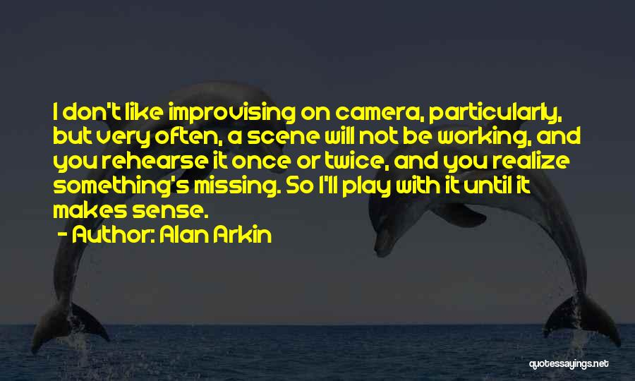 Will Be Missing You Quotes By Alan Arkin