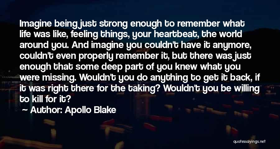 Will Be Missing You Quotes By Apollo Blake