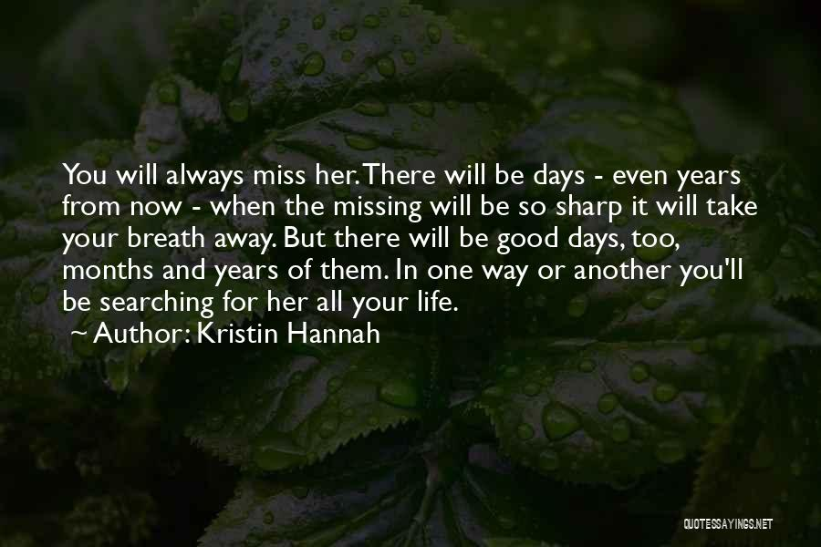 Will Be Missing You Quotes By Kristin Hannah