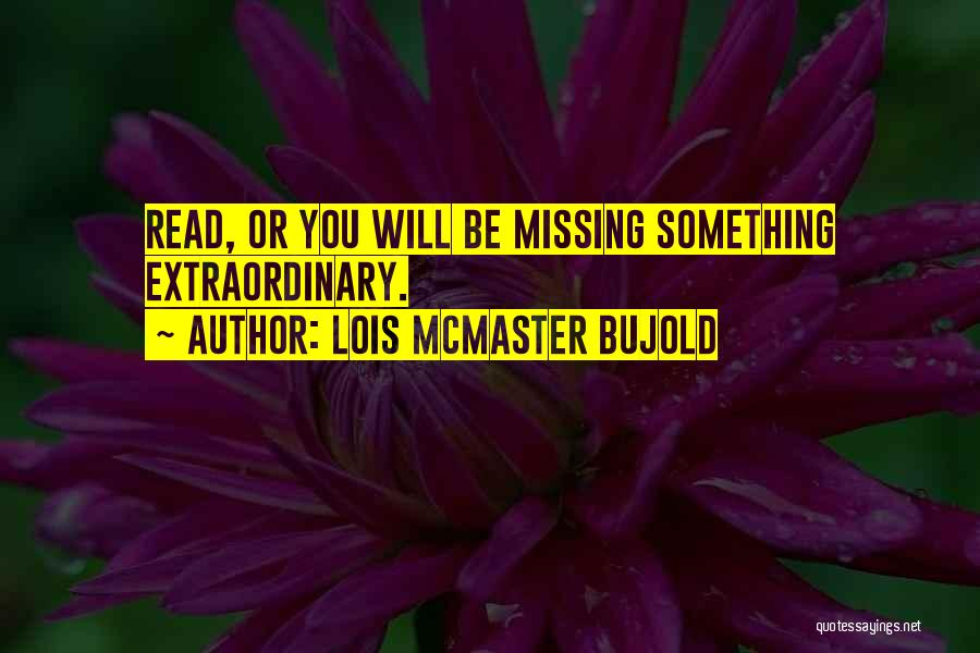 Will Be Missing You Quotes By Lois McMaster Bujold