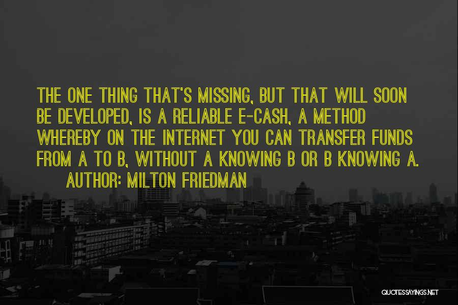 Will Be Missing You Quotes By Milton Friedman