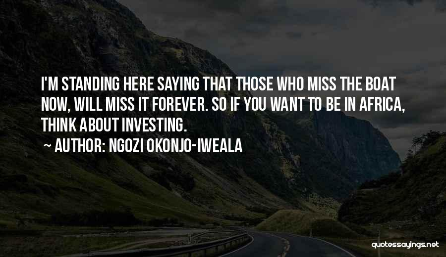 Will Be Missing You Quotes By Ngozi Okonjo-Iweala