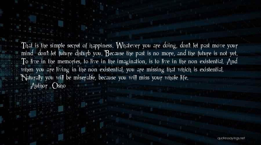 Will Be Missing You Quotes By Osho