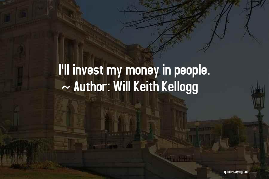 Will Keith Kellogg Quotes 170233