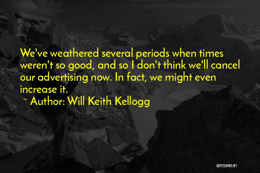 Will Keith Kellogg Quotes 2136518