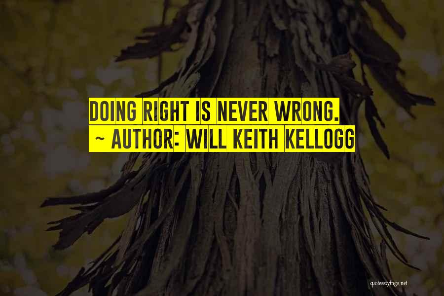 Will Keith Kellogg Quotes 400412